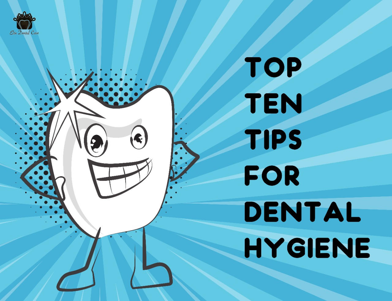 Top ten tips for dental hygiene