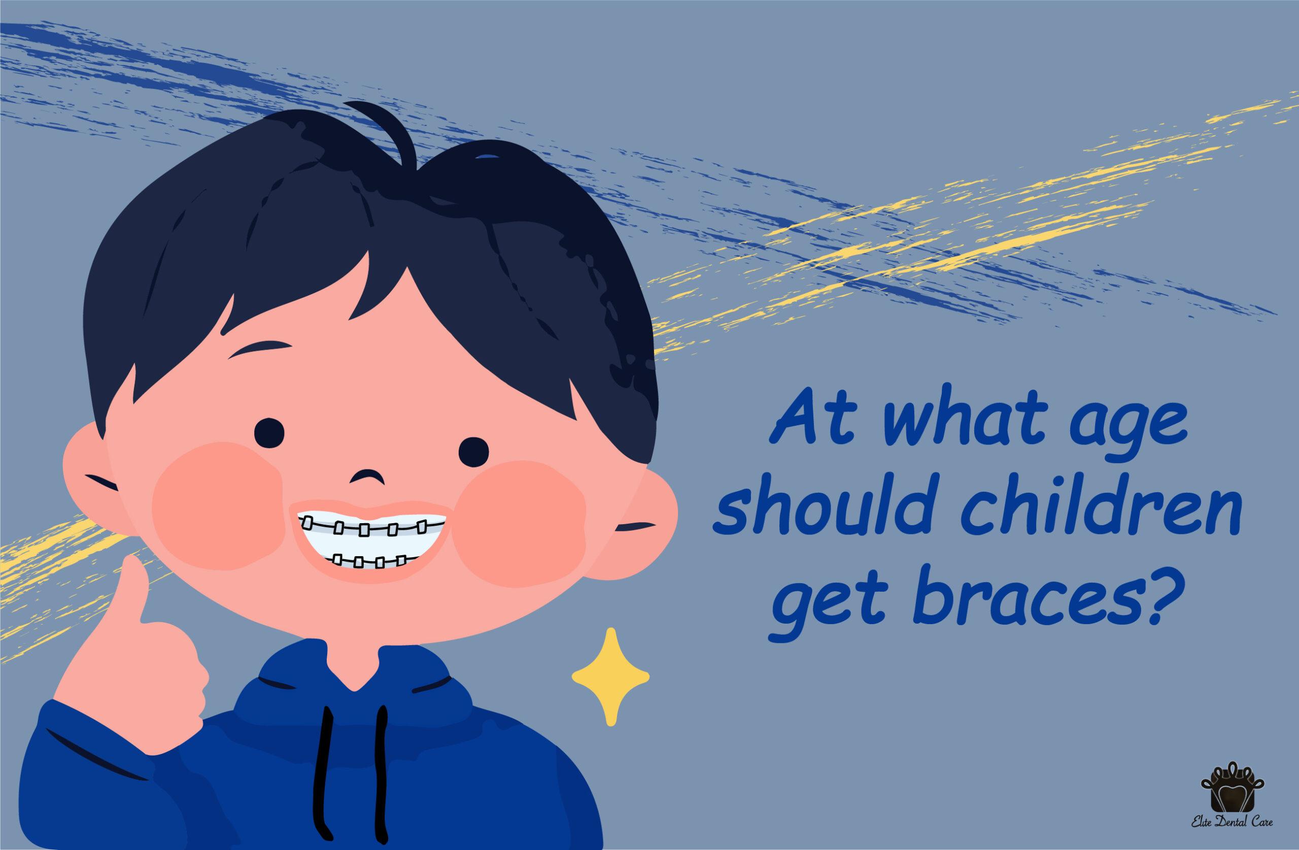 What Age Should Children Get Braces: