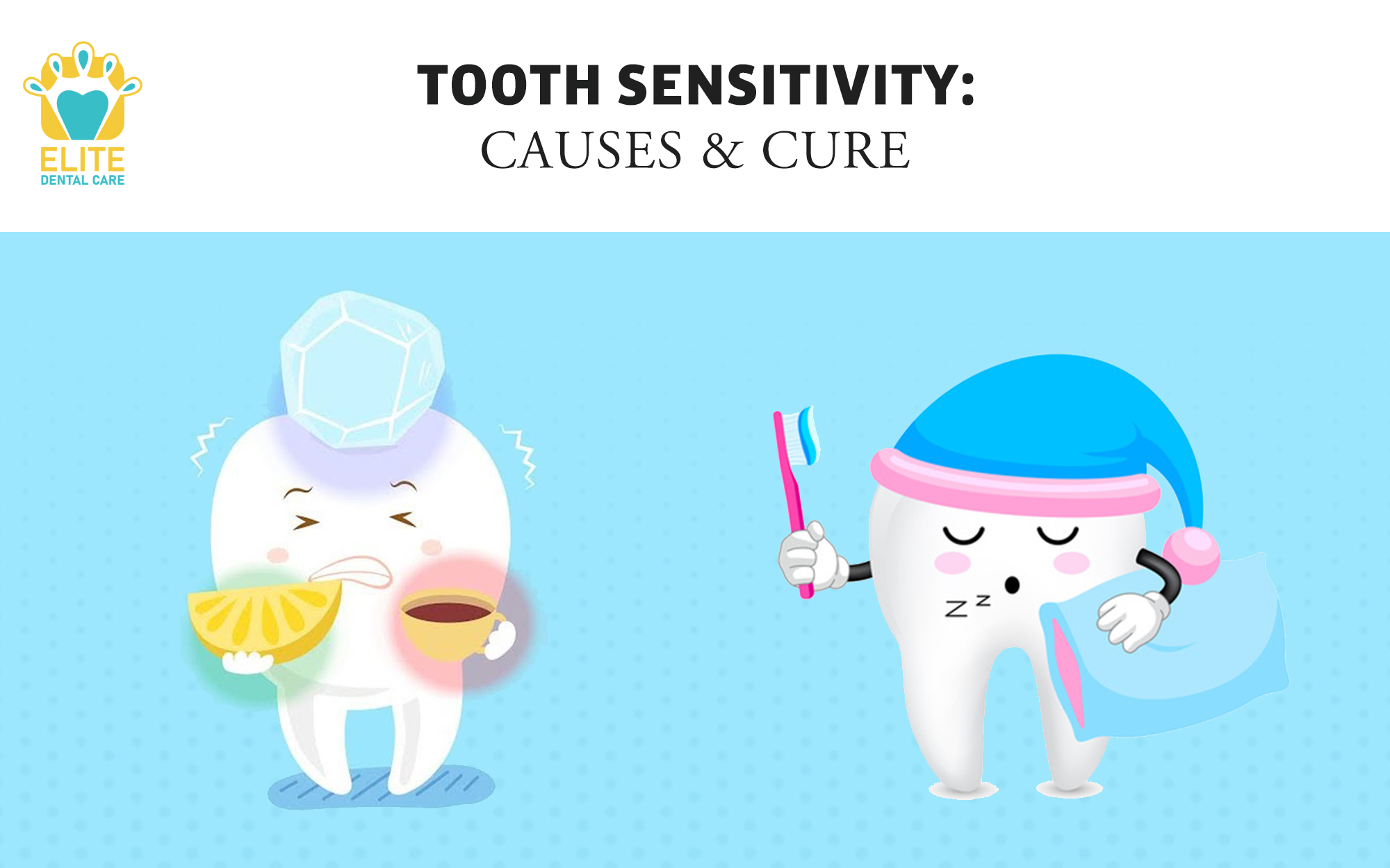 TEETH SENSITIVITY: CAUSES AND CURE