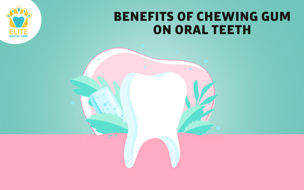 BENEFITS OF CHEWING GUM ON ORAL HEALTH