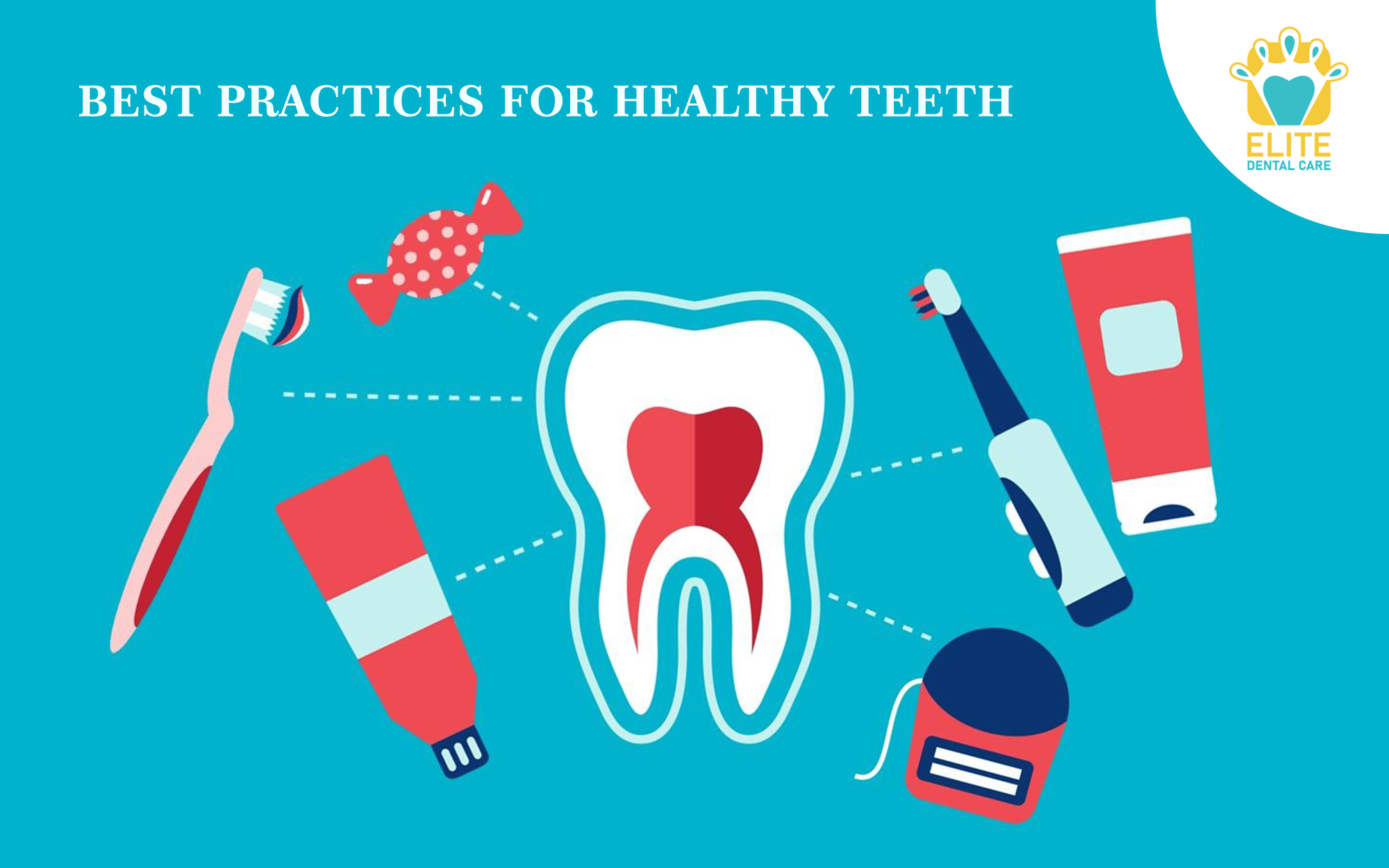 BEST PRACTICES FOR HEALTHY TEETH